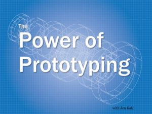 The Power of Prototyping