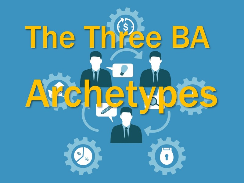 The Three Business Analyst Archetypes