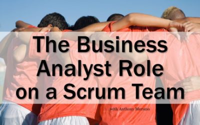 MBA183: The BA Role on a Scrum Team
