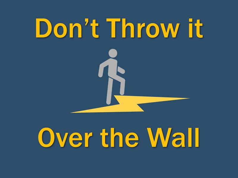 Don't throw it over the wall