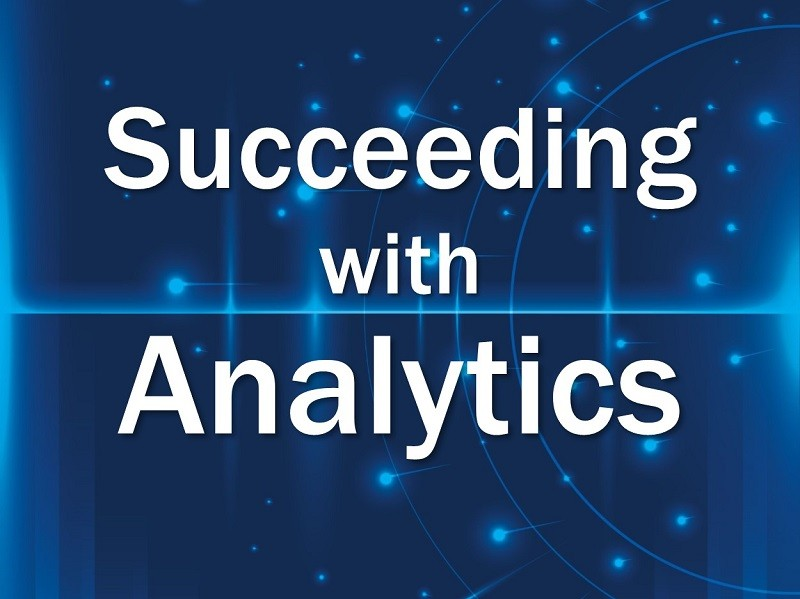 Succeeding with Analytics