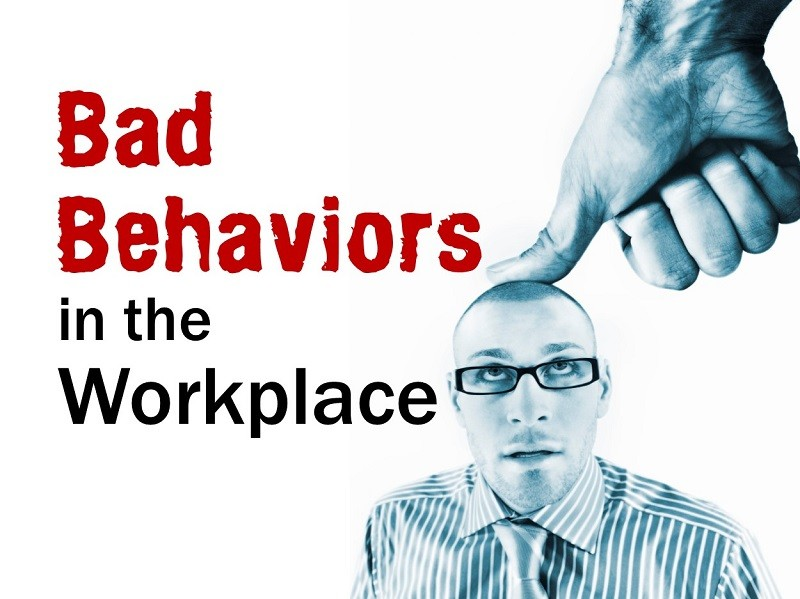 Bad Behaviors in the Workplace