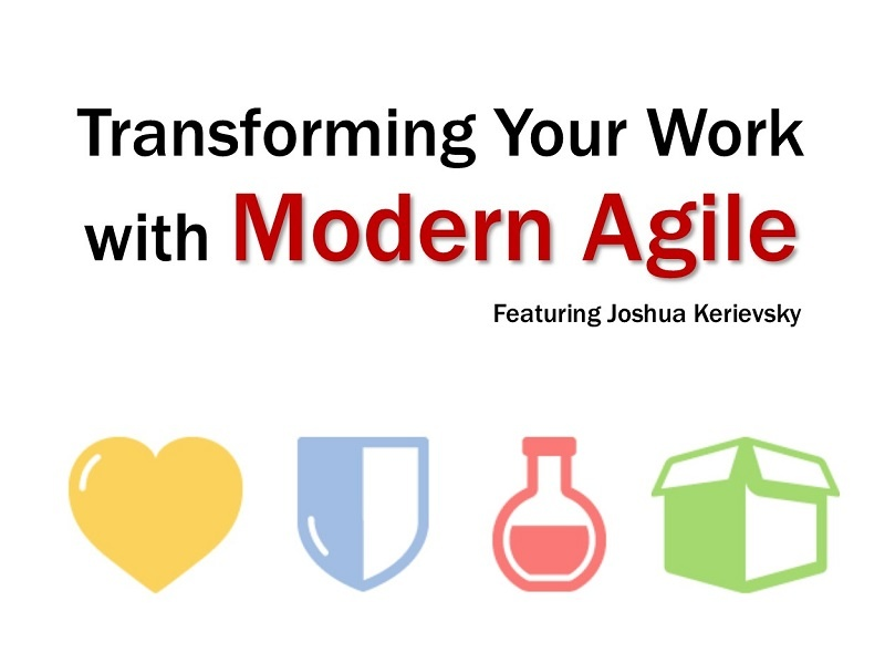 MBA212: Transforming Your Work with Modern Agile