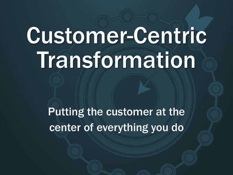 Customer-centric Transformation
