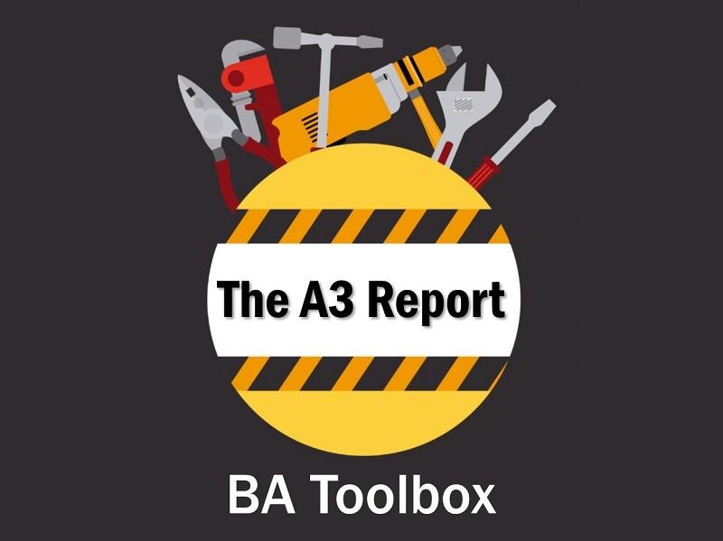 BA Toolbox - The A3 Report