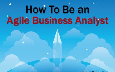 MBA219: How To Be an Agile Business Analyst