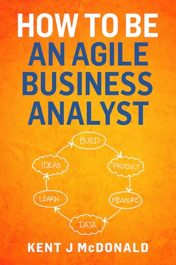 How to be an agile business analyst book