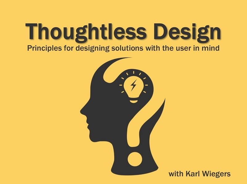 Thoughtless Design with Karl Wiegers